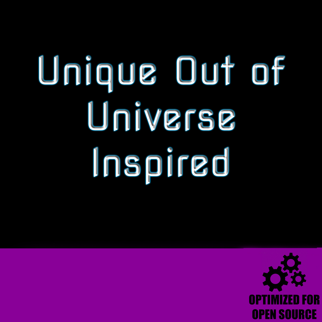 Unique Out Of Universe Inspired for Open Source